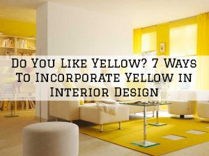 18-03-2021 Eason Painting Washington MI Ways To Incorporate Yellow In Interior Design