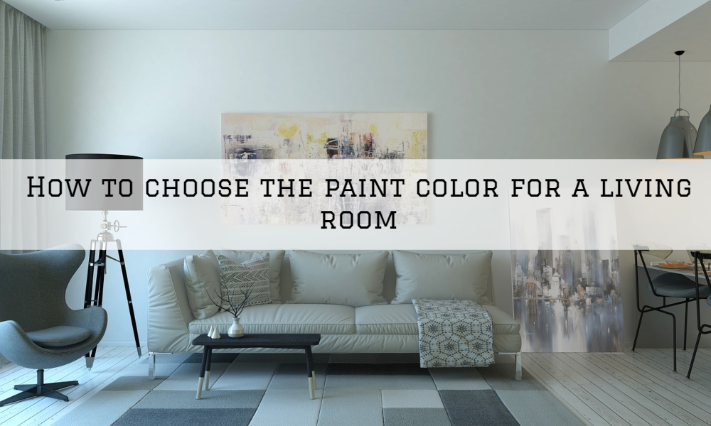 How to choose the paint color for a living room in Harrison Twp MI