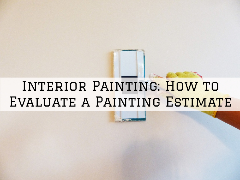 Interior Painting Clinton Township, MI_ How to Evaluate a Painting Estimate