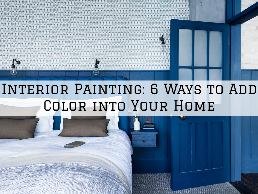 Interior Painting Richmond, MI_ 6 Ways to Add Color into Your Home