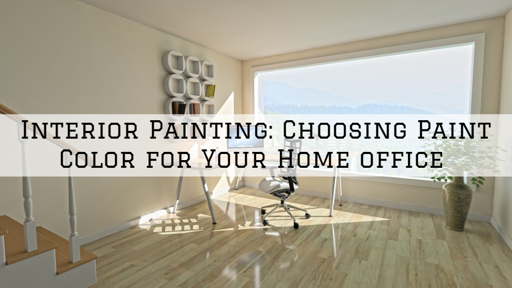 Interior Painting Richmond, MI_ Choosing Paint Color for Your Home office