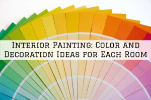 Interior Painting, Richmond, MI_ Color and Decoration Ideas for Each Room
