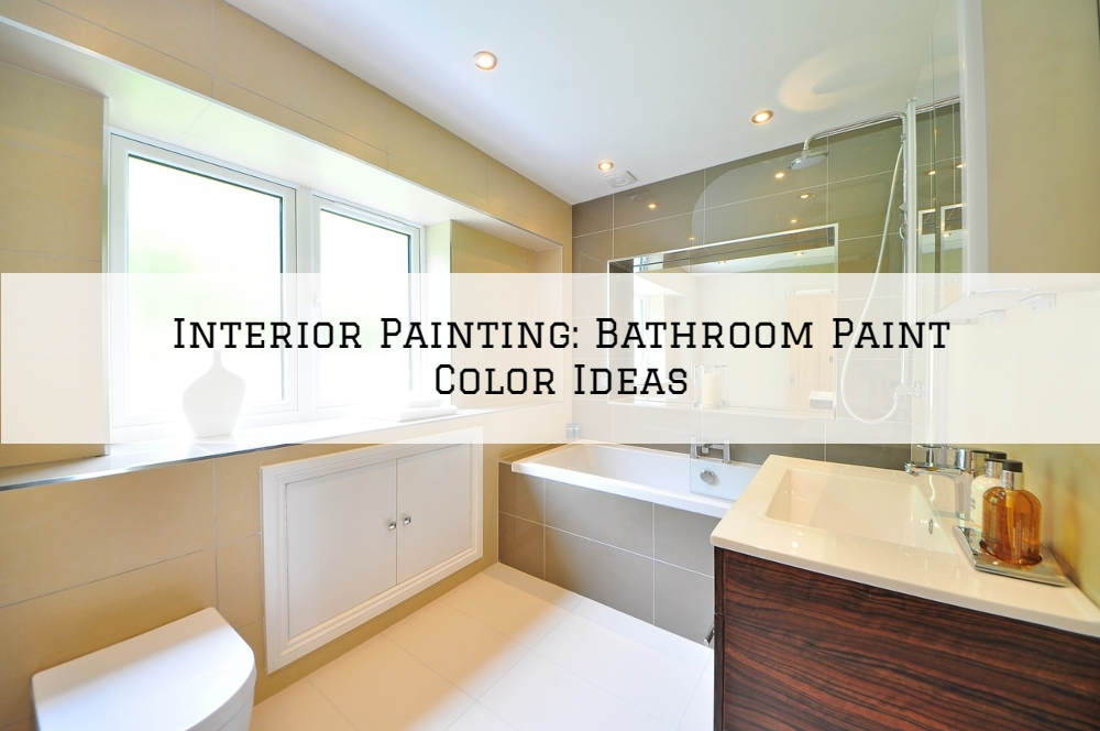 Interior Painting Rochester, MI_ Bathroom Paint Color Ideas