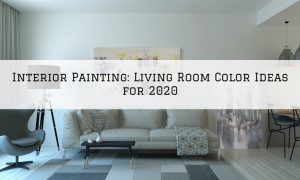 Interior Painting Rochester, MI_ Living Room Color Ideas for 2020