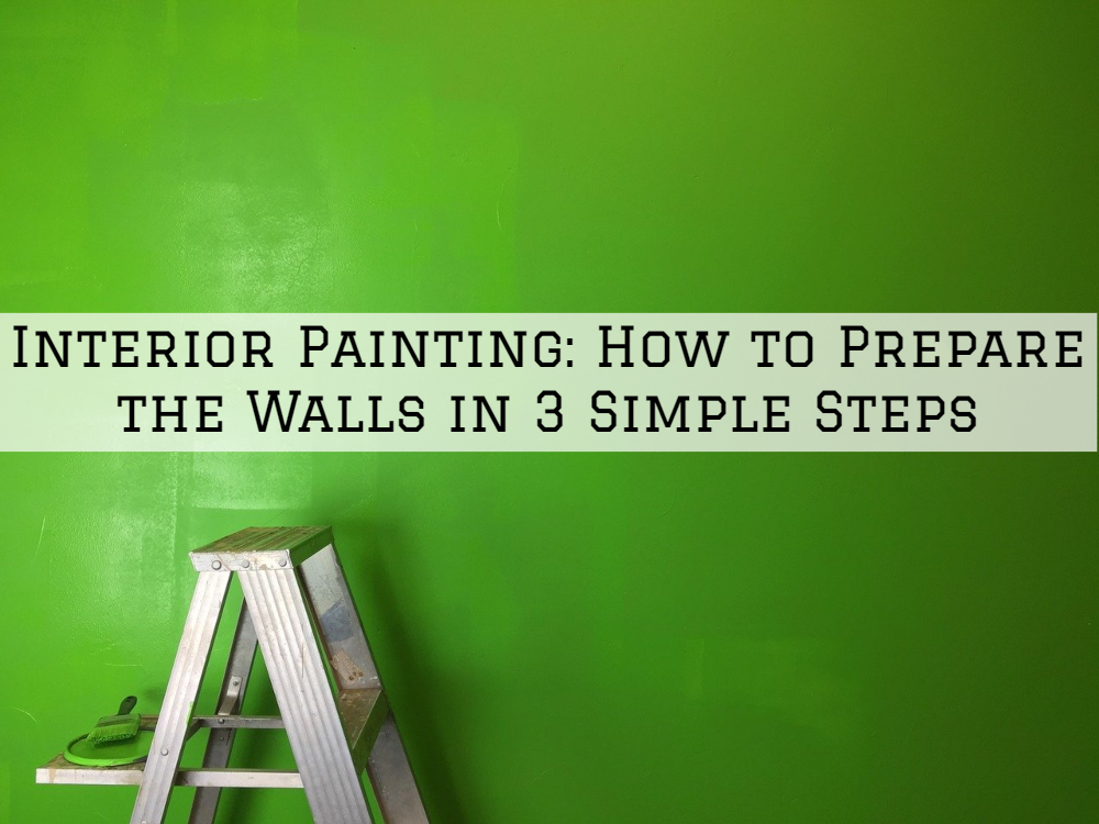 Interior Painting Shelby Twp., MI: How to Prepare the Walls in 3 Simple Steps