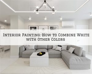 Interior Painting Washington, MI_ How to Combine White with Other Colors