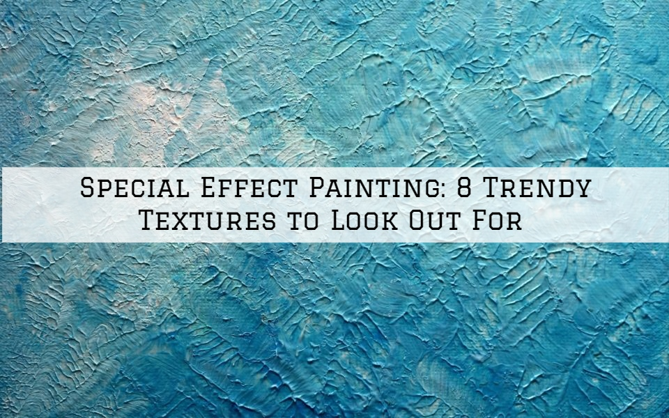 Special Effect Painting_ 8 Trendy Textures to Look Out For
